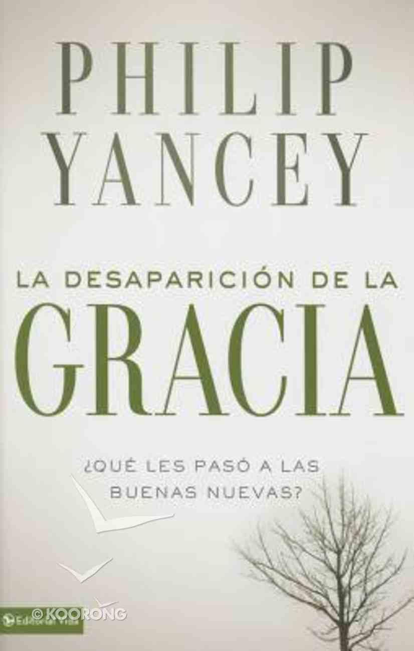 Desaparicin De La Gracia, La (Vanishing Grace) Paperback