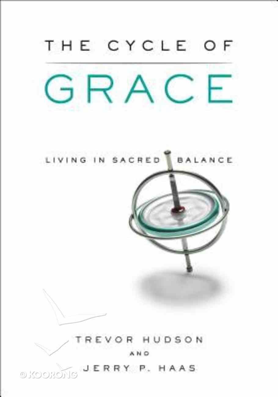 The Cycle of Grace: Living in Sacred Balance Paperback