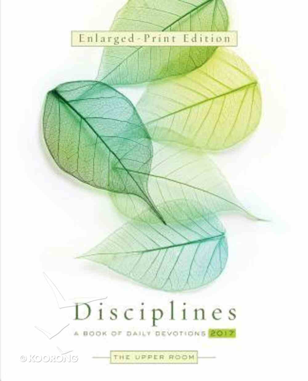 The Upper Room Disciplines 2017 (Enlarged Print) Paperback