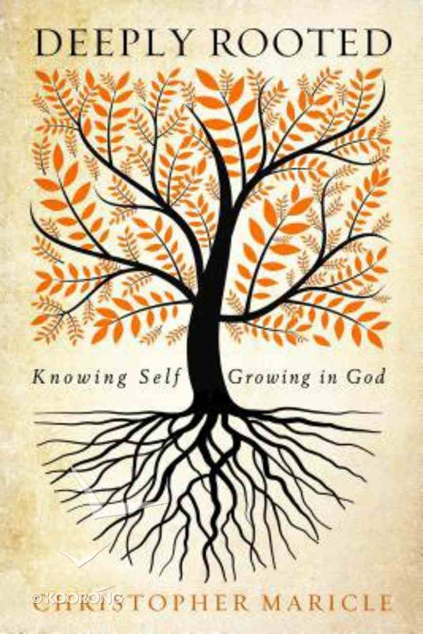 Deeply Rooted: Knowing Self, Growing in God Paperback