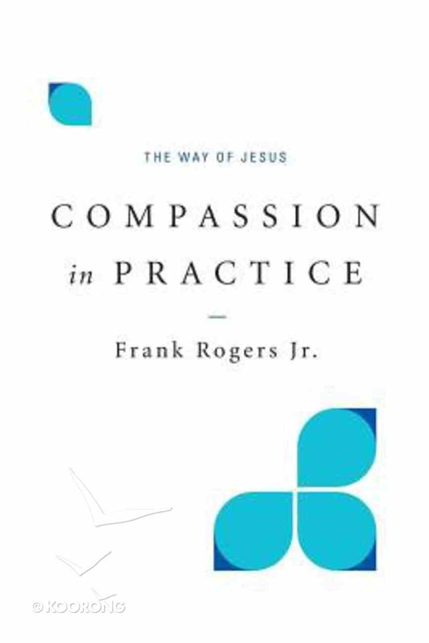 Compassion in Practice Paperback