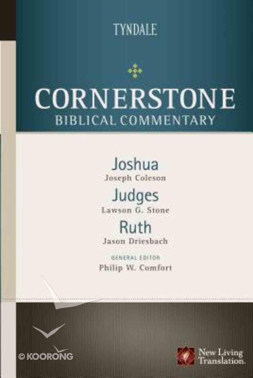 Joshua, Judges, Ruth (#03 in Nlt Cornerstone Biblical Commentary Series) Hardback