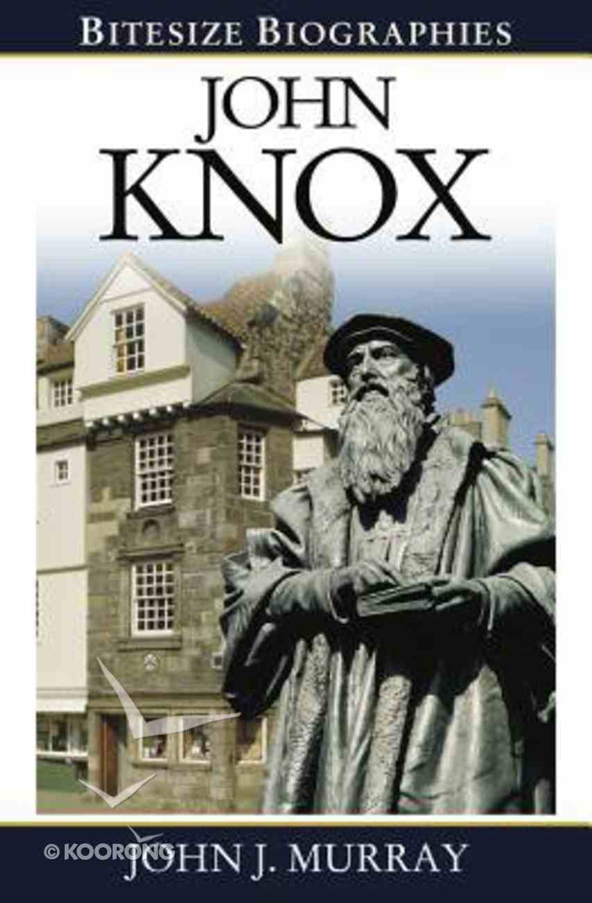 John Knox (Bitesize Biographies Series) Paperback