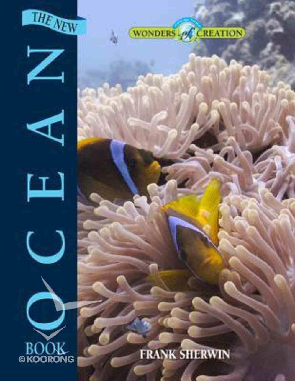 The New Ocean Book (Wonders Of Creation Series) Hardback