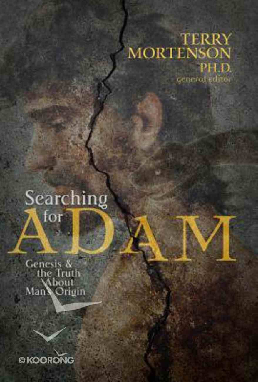 Searching For Adam: Genesis & the Truth About Man's Origin Paperback