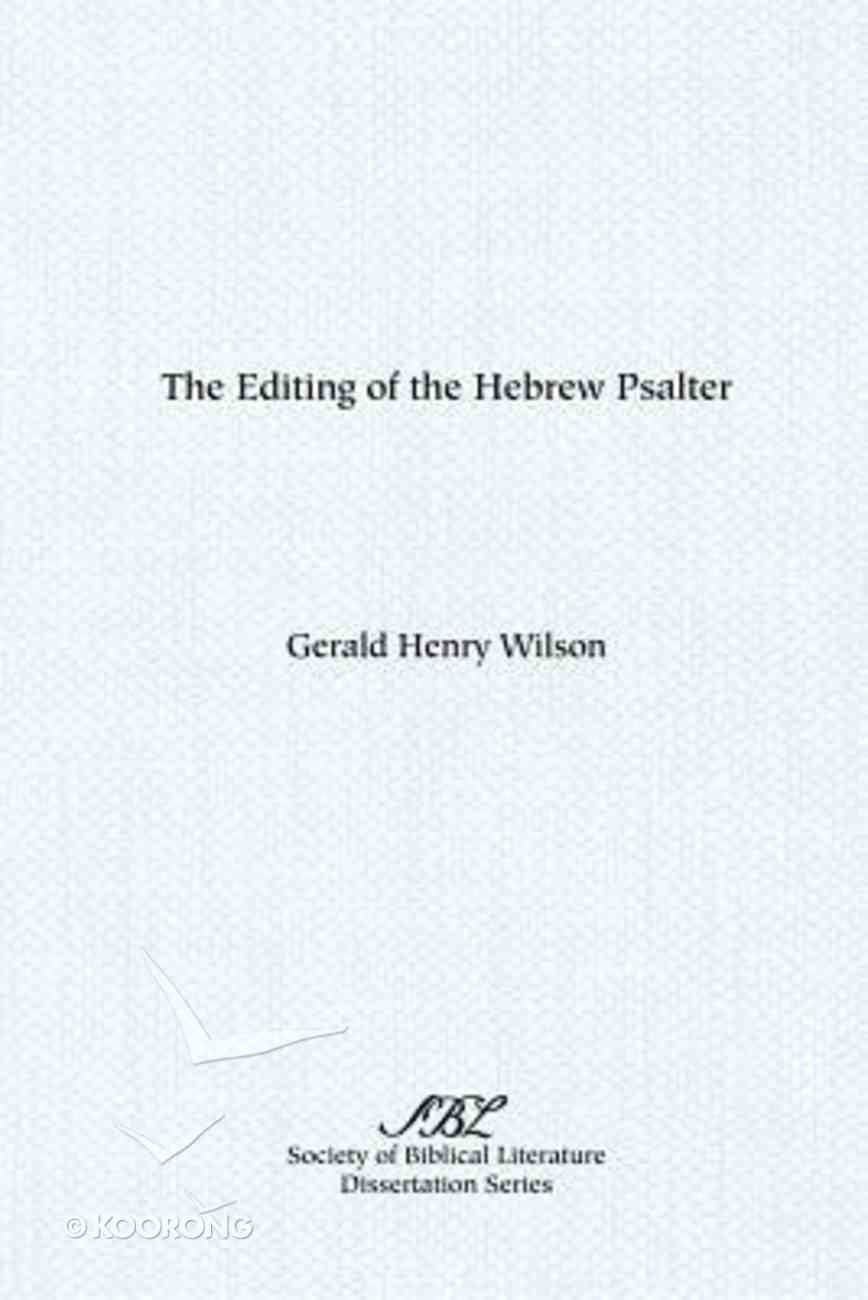 The Editing of the Hebrew Psalter Paperback