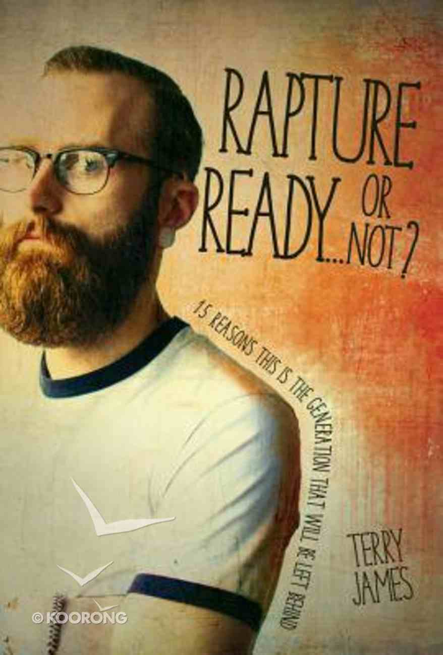 Rapture Ready...Or Not? Paperback