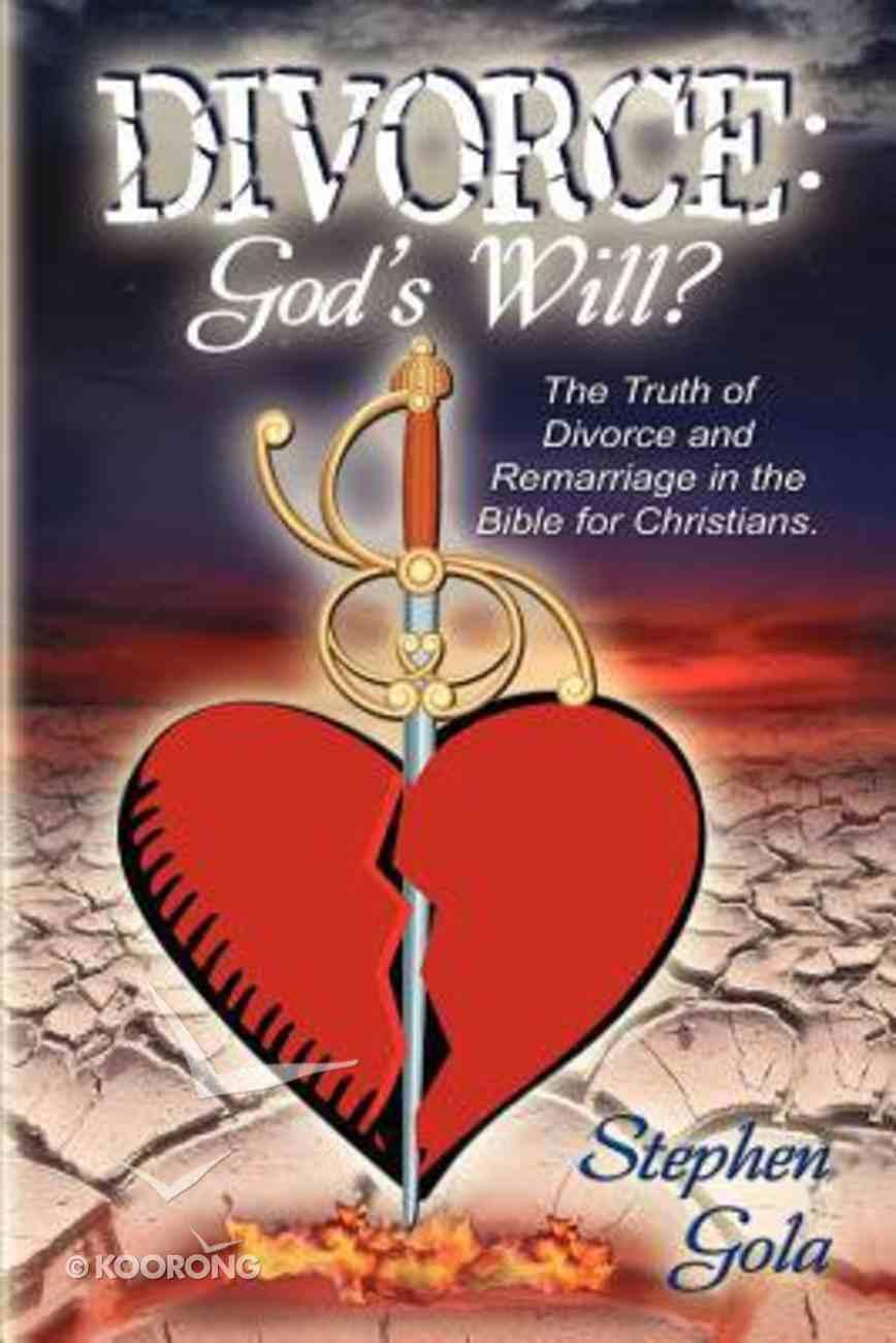 Divorce: God's Will? Paperback