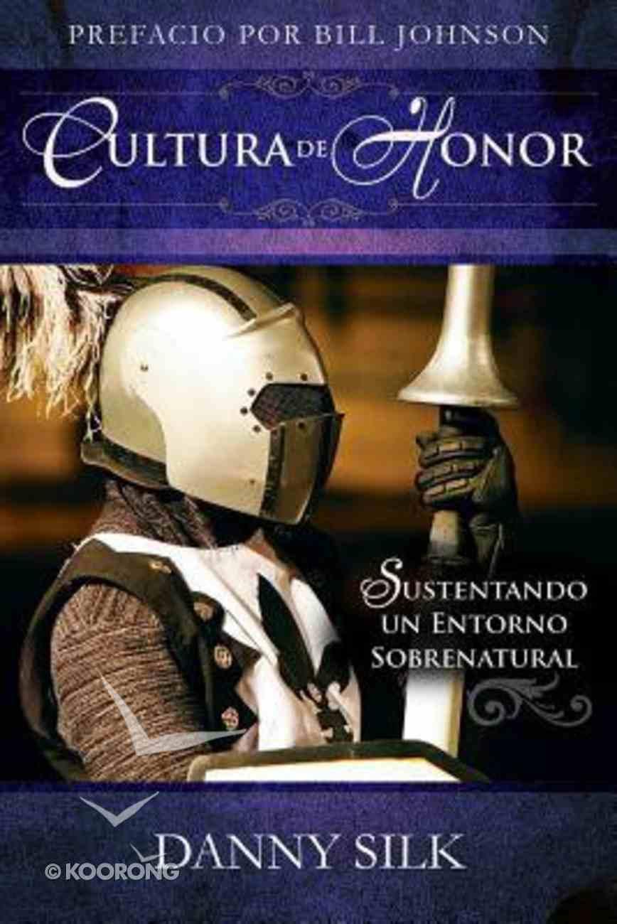 Cultura De Honor (Culture Of Honor) Paperback