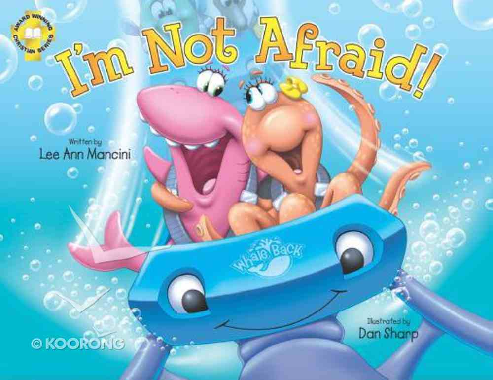 I'm Not Afraid (Adventures Of The Sea Kids Series) Paperback