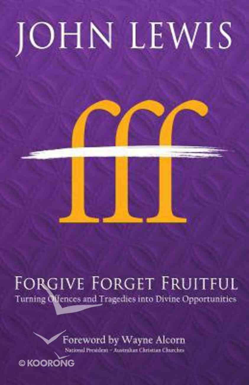 Forgive Forget Fruitful Paperback