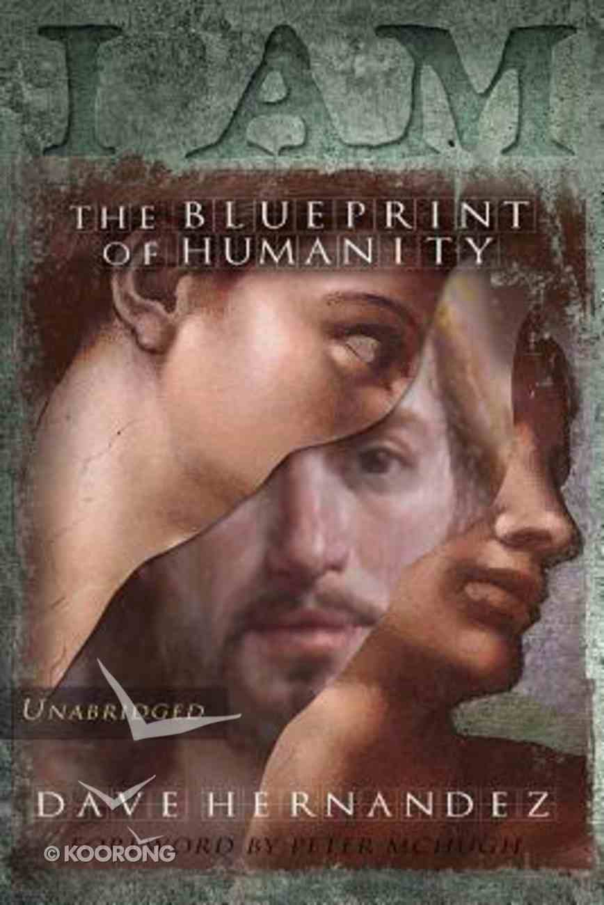 I Am: Blueprint of Humanity (Unabridged) (Vol 1) Paperback