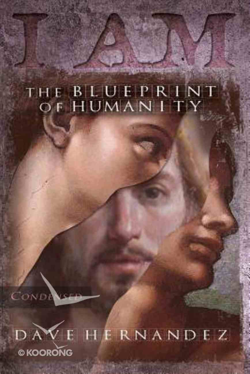 I Am: Blueprint of Humanity, the (Condensed) (Vol 2) Paperback
