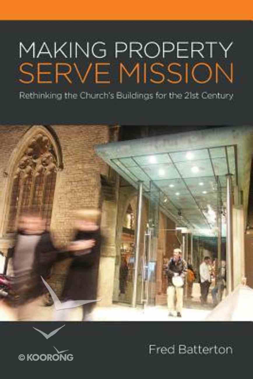 Making Property Serve Mission Paperback