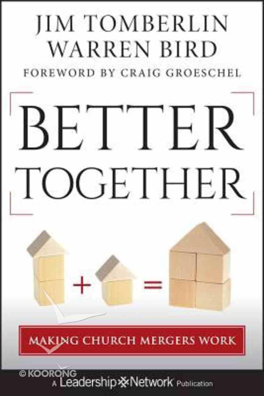 Better Together: Making Church Merges Work Hardback