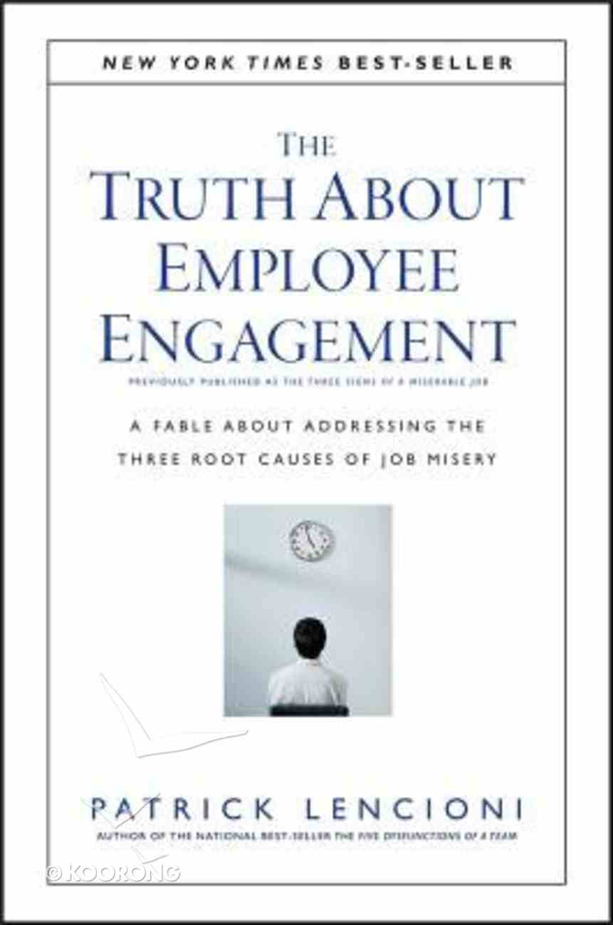 The Truth About Employee Engagement Hardback