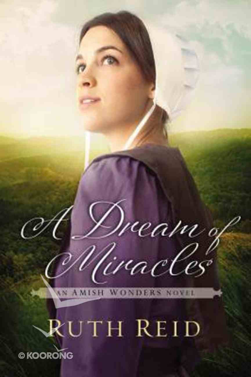 A Dream of Miracles (#03 in The Amish Wonders Series) Paperback