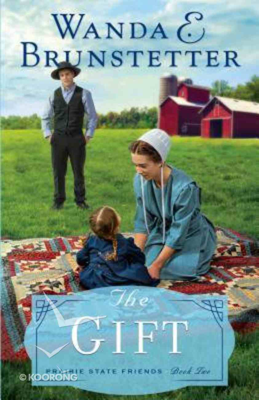 The Gift (Large Print) (#2 in The Prairie State Friends Series) Hardback