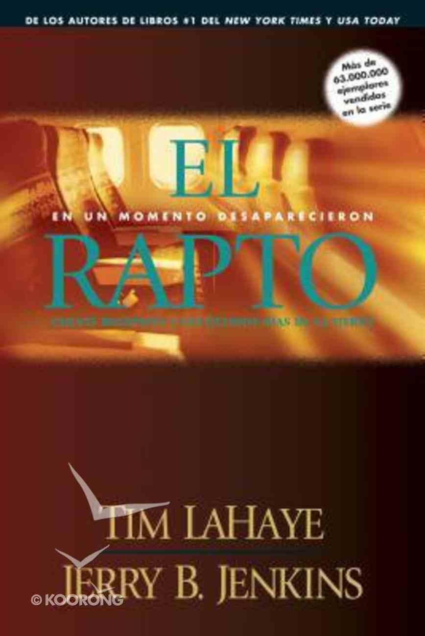 Antes De Que Fueran Dejados Atras #00C: El Rapto (The Rapture Prequel #03) (#00C in Left Behind Series) Paperback