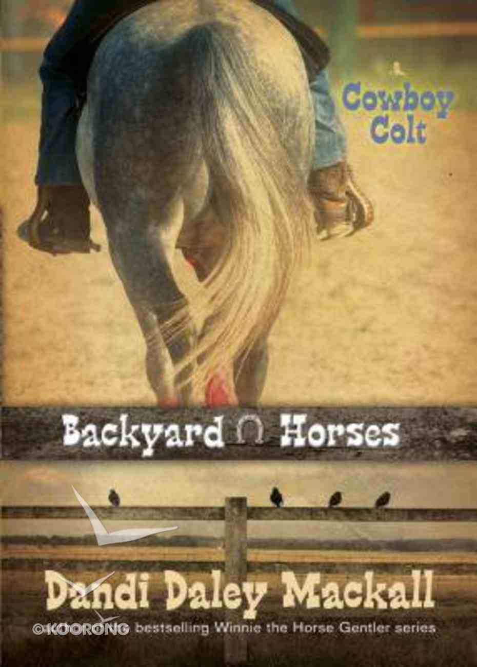 Cowboy Colt (#02 in Backyard Horses Series) Paperback