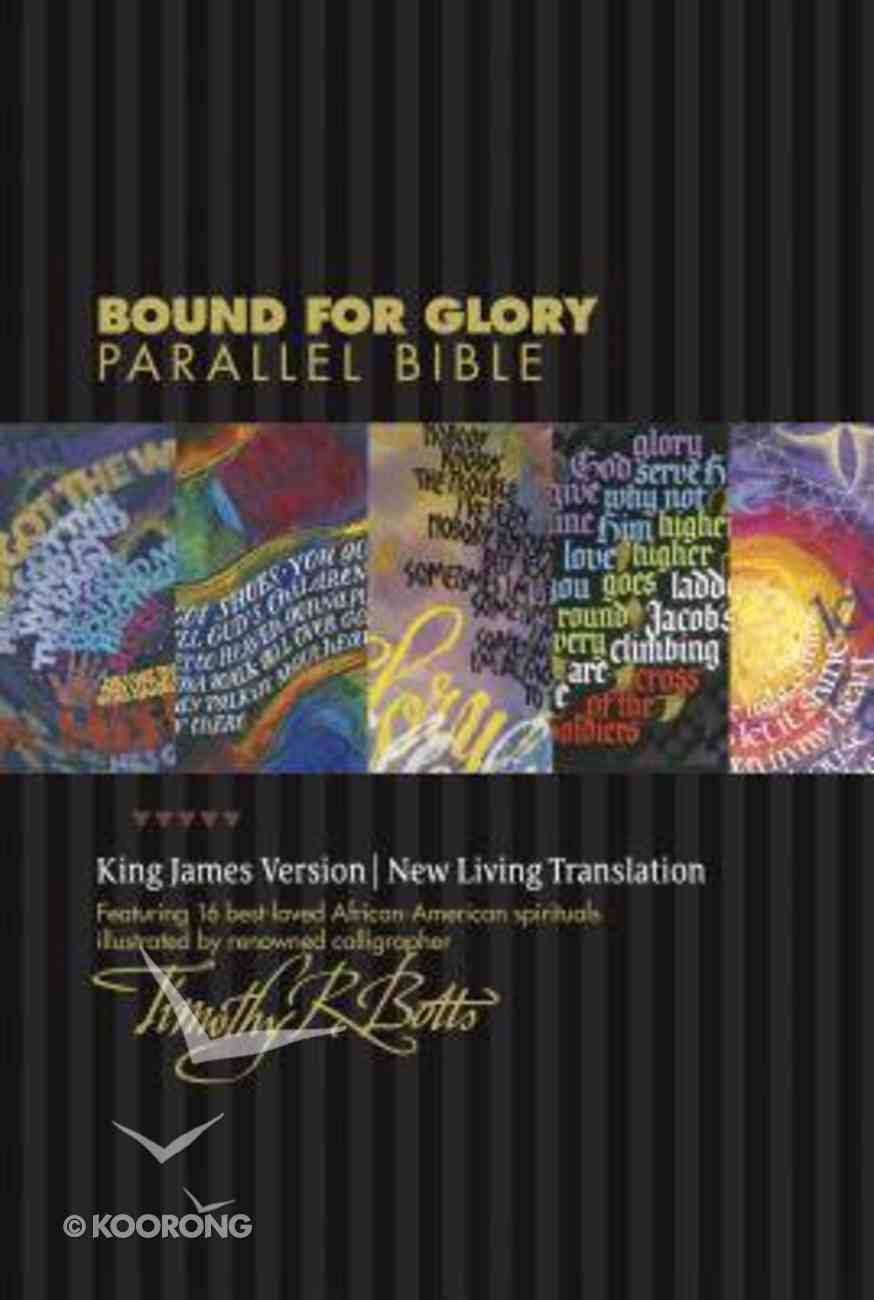 Kjv/Nlt Bound For Glory Parallel Bible (Black Letter Edition) Hardback
