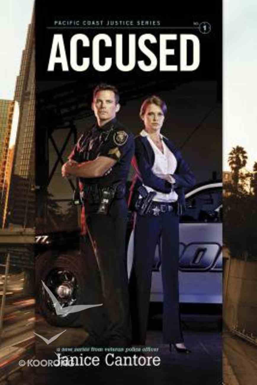 Accused (#01 in Pacific Coast Justice Series) Paperback