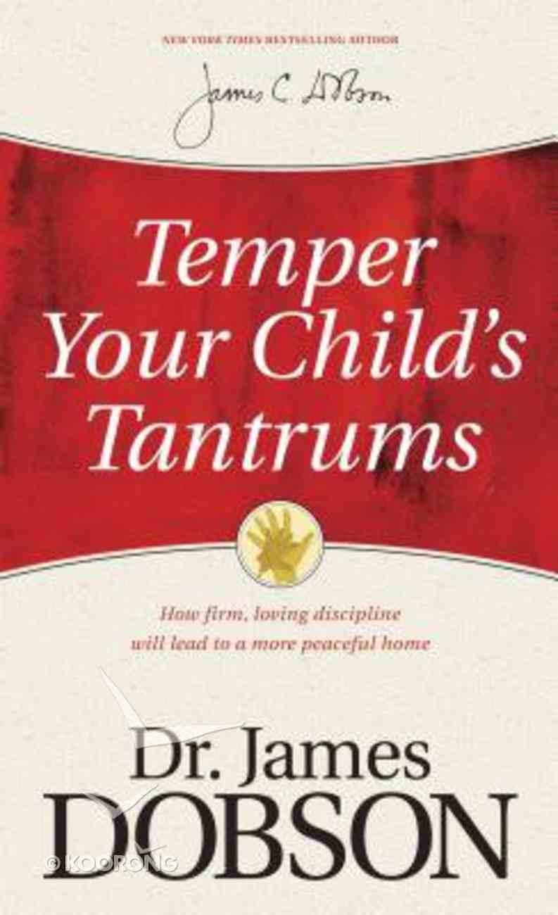 Temper Your Child's Tantrums Mass Market