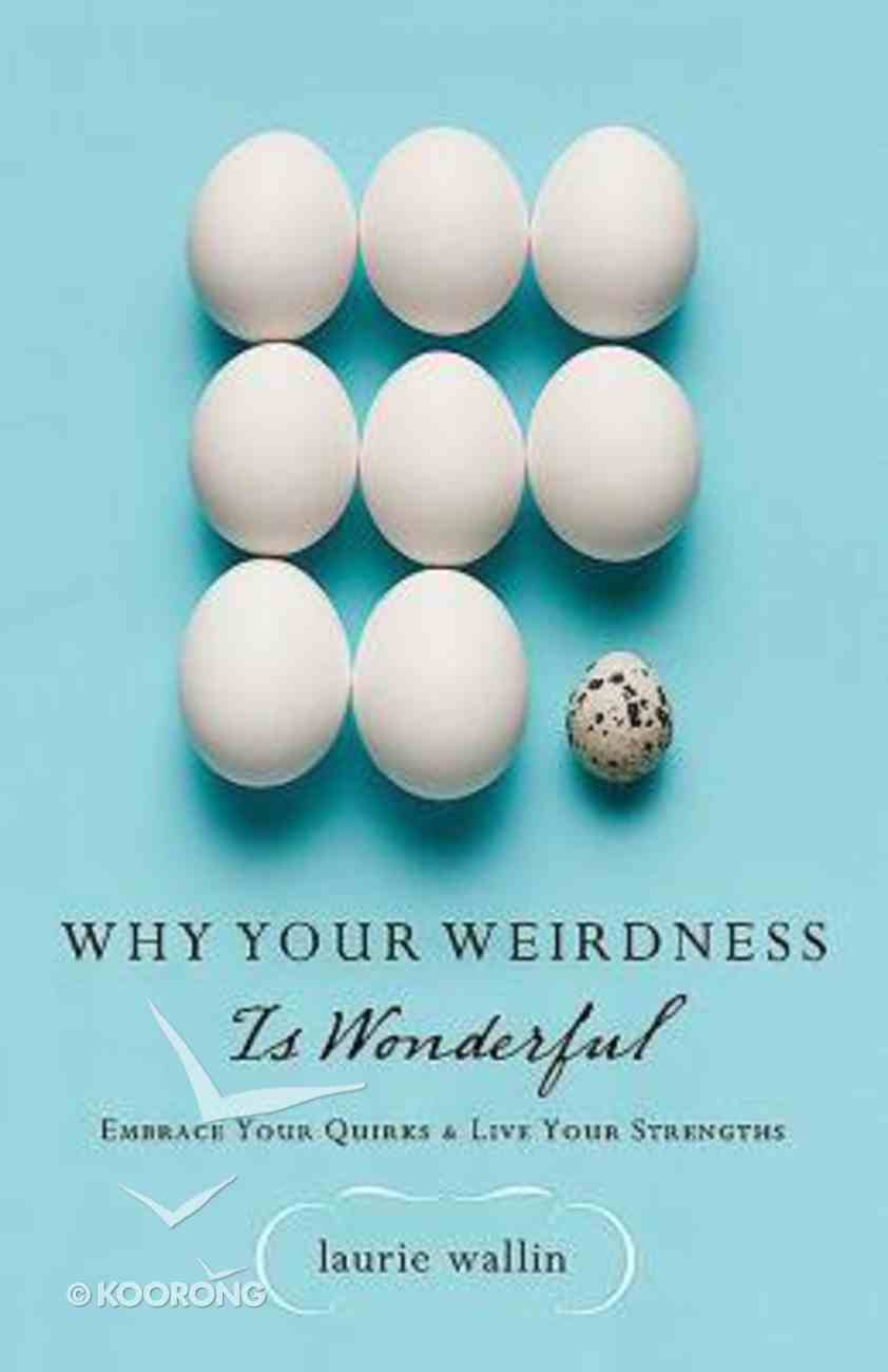 Why Your Weirdness is Wonderful Paperback
