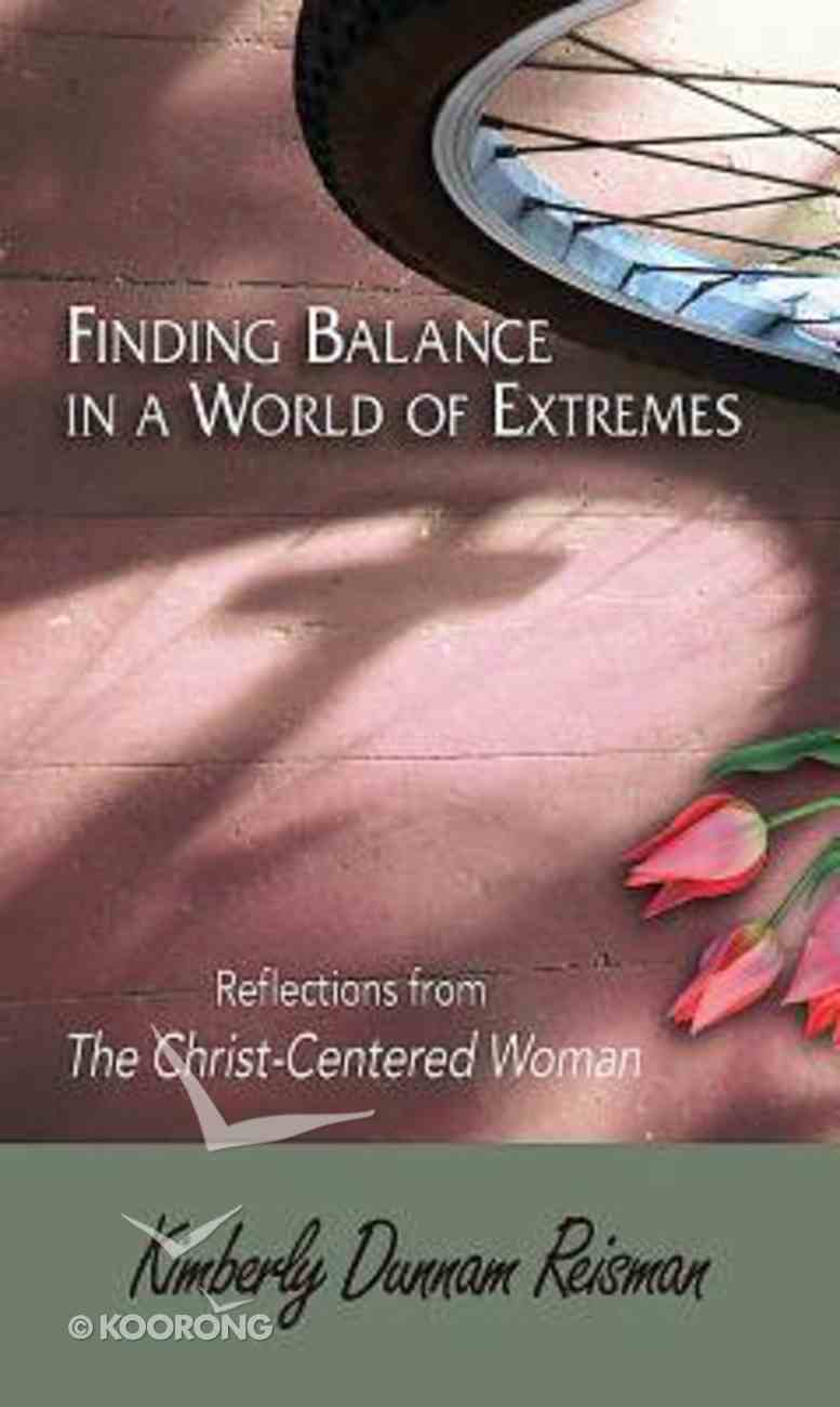 Finding Balance in a World of Extremes Preview Book Paperback