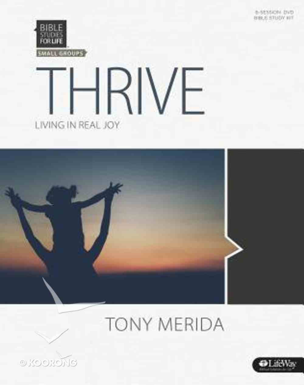 Thrive Living in Real Joy (Book + DVD) (Leader Kit) (Bible Studies For Life Series) Pack