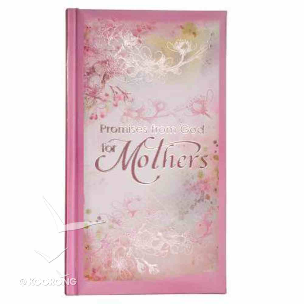 Promises From God For Mothers (Floral/pink) Hardback