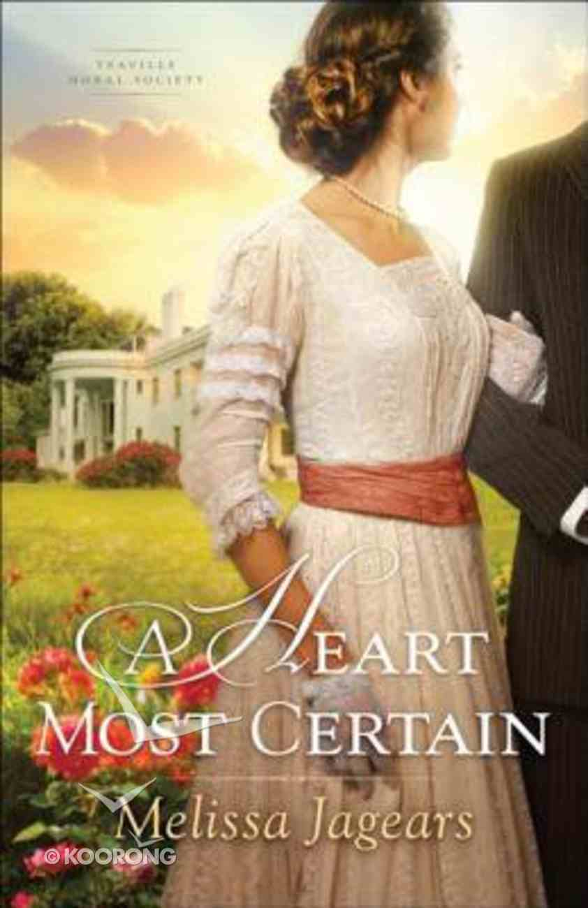 A Heart Most Certain (#01 in Teaville Moral Society Series) eBook