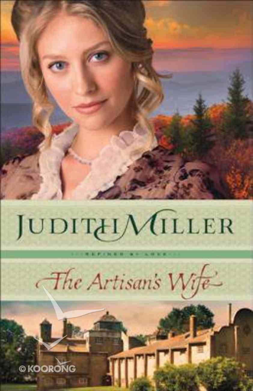 The Artisan's Wife (#03 in Refined By Love Series) eBook