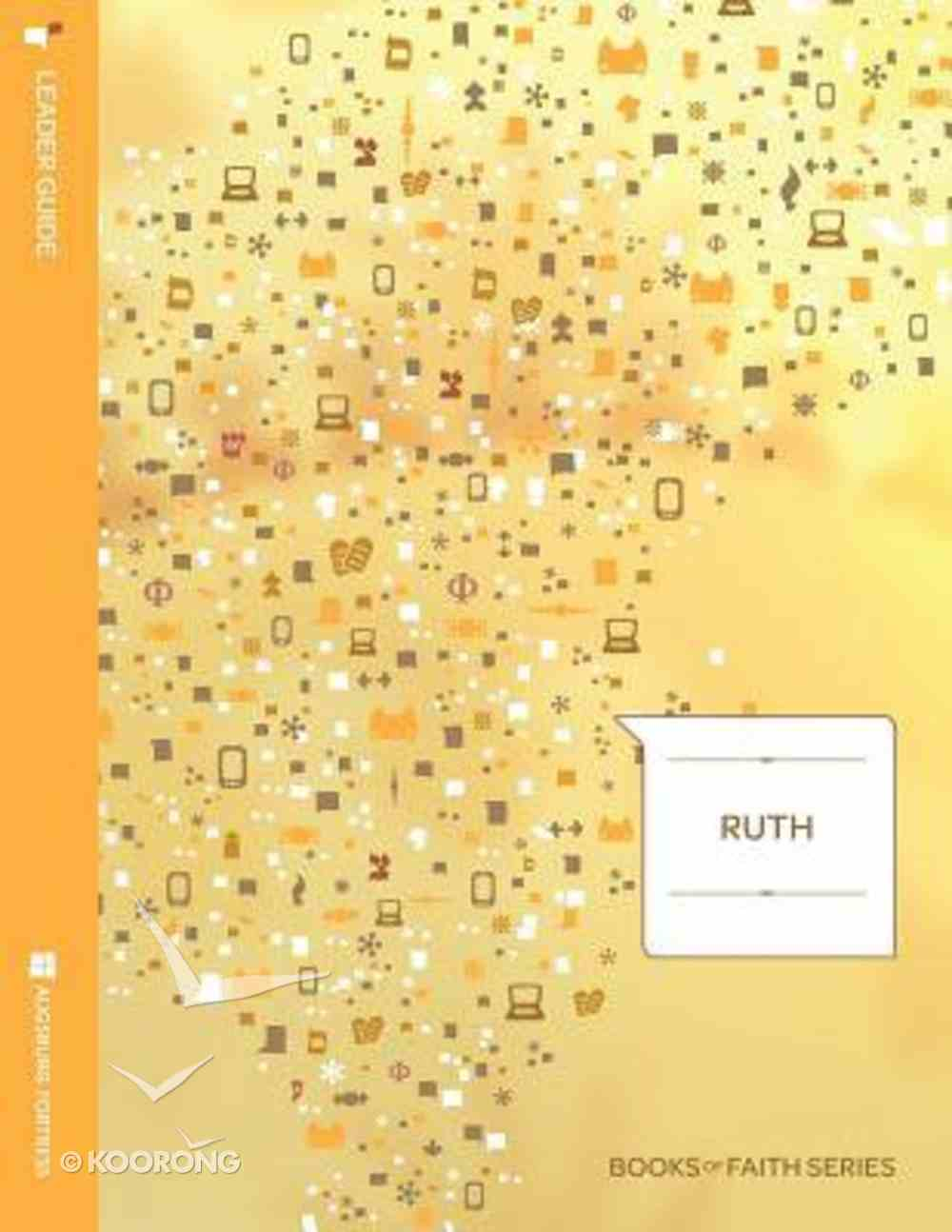 Ruth (Leaders Guide) (Books Of Faith Bible Studies Series) Paperback