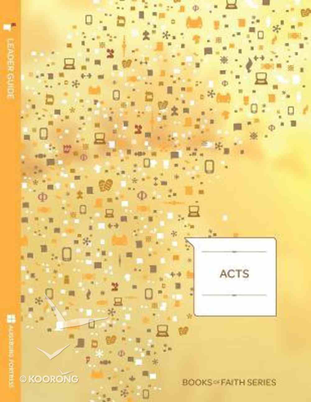 Acts (Leaders Guide) (Books Of Faith Bible Studies Series) Paperback
