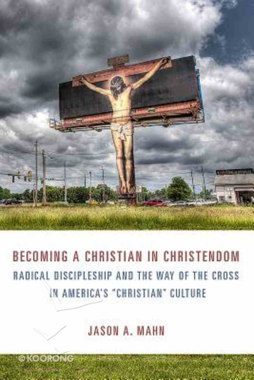 Becoming a Christian in Christendom Paperback