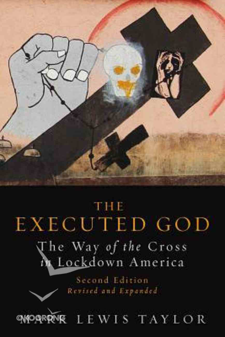 The Executed God: The Way of the Cross in Lockdown America Paperback