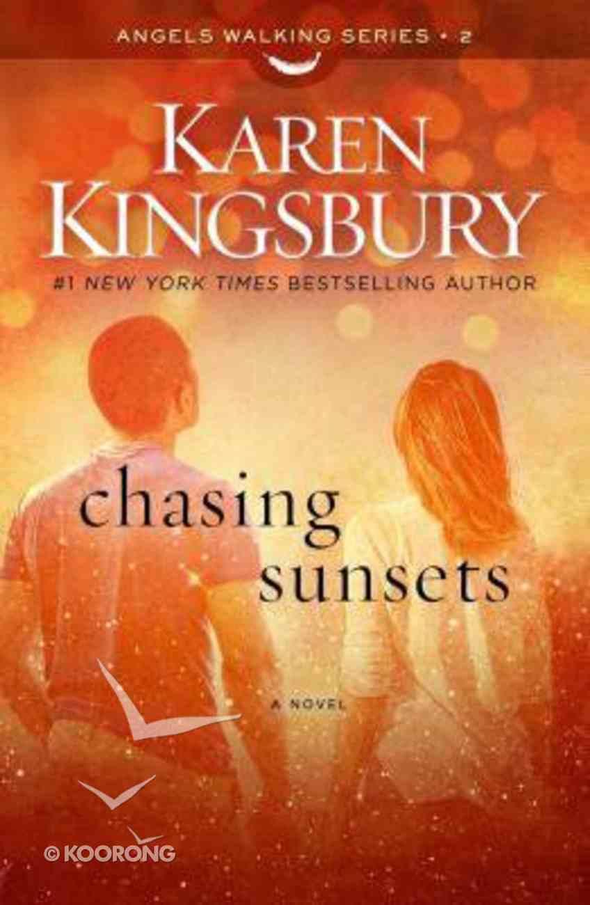 Chasing Sunsets (#02 in Angels Walking Series) Hardback