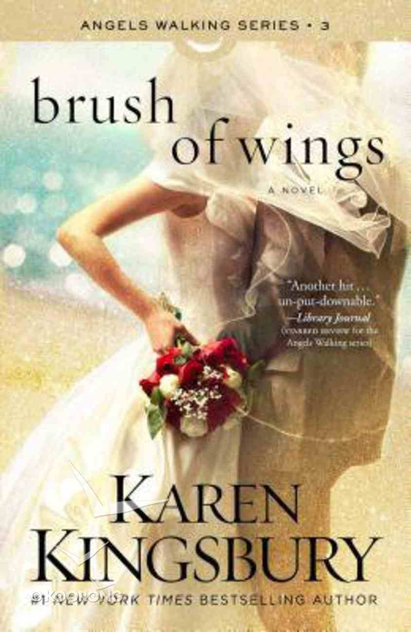 Brush of Wings (#03 in Angels Walking Series) Hardback