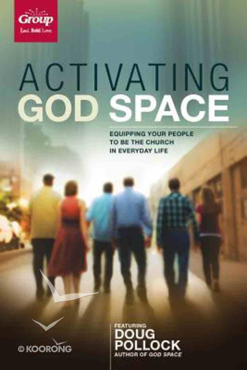 Activating God Space: Equipping Your People to Be the Church in Everyday Life (Kit) Pack