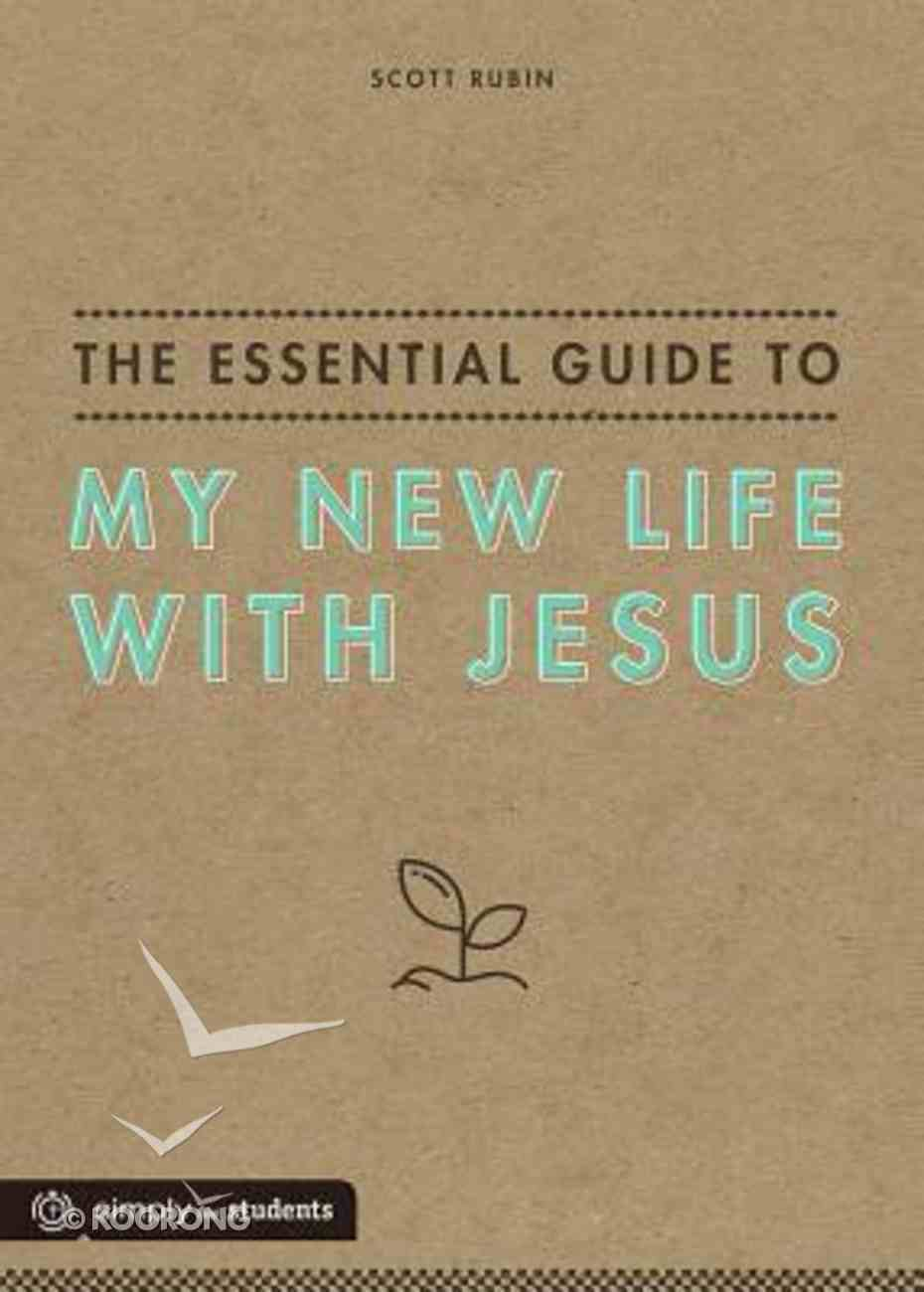The Essential Guide to My New Life With Jesus Paperback
