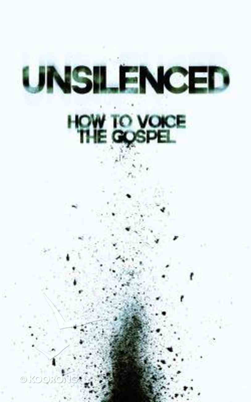 Unsilenced: How to Voice the Gospel Paperback