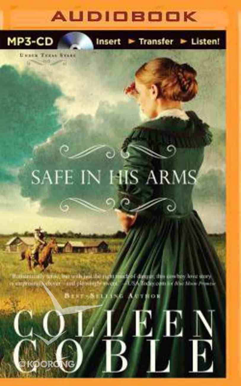 Safe in His Arms (Unabridged, MP3) (#02 in Under Texas Stars Audio Series) CD