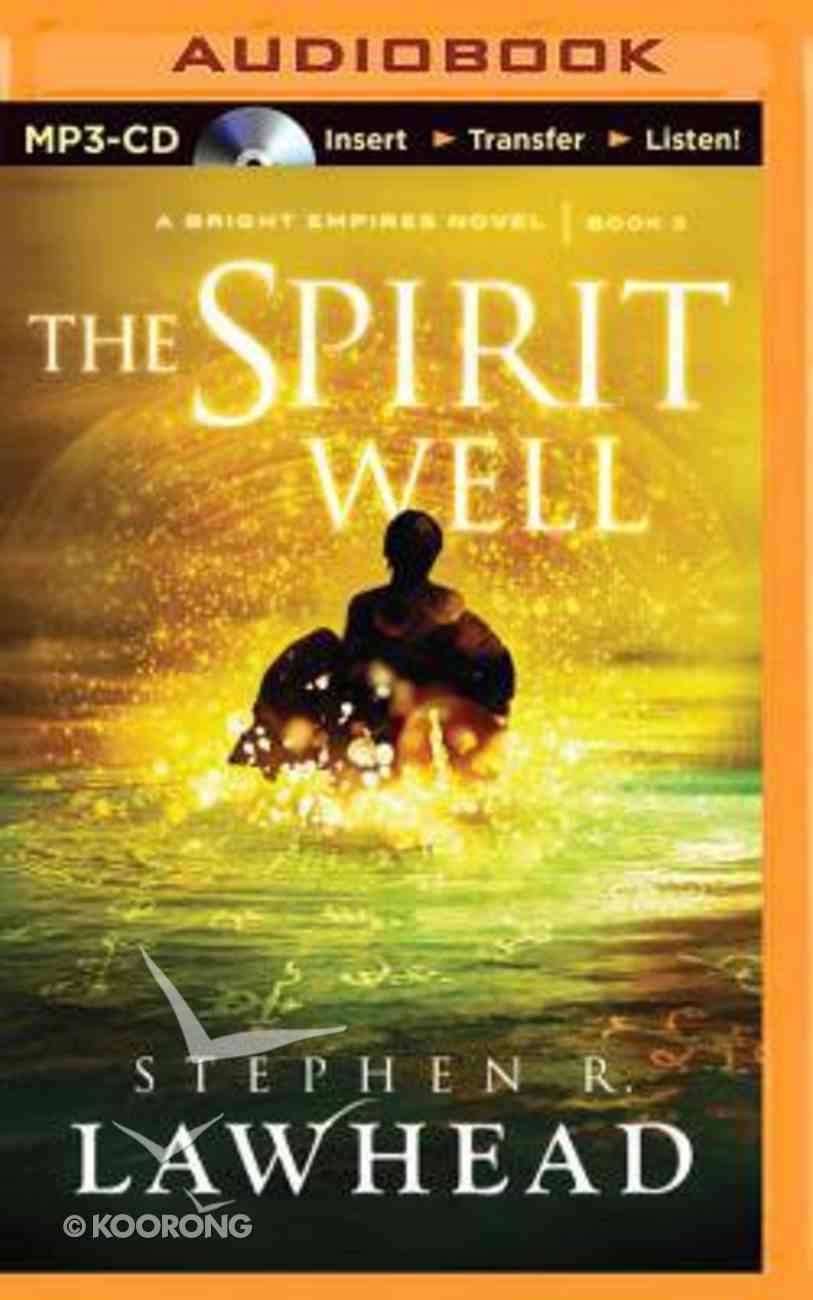 The Spirit Well (Unabridged, MP3) (#03 in Bright Empires Audio Series) CD