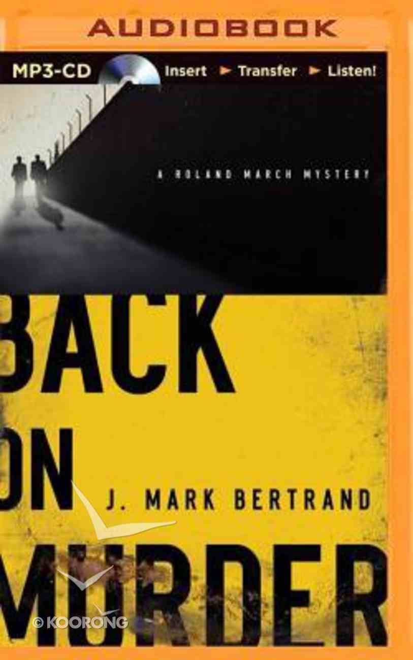 Back on Murder (Unabridged, MP3) (#1 in A Roland March Mystery Audio Series) CD