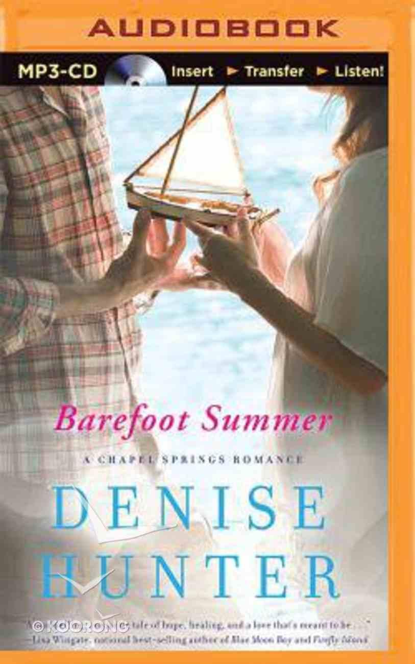 Barefoot Summer (Unbridged, MP3) (Chapel Springs Romance Audio Series) CD