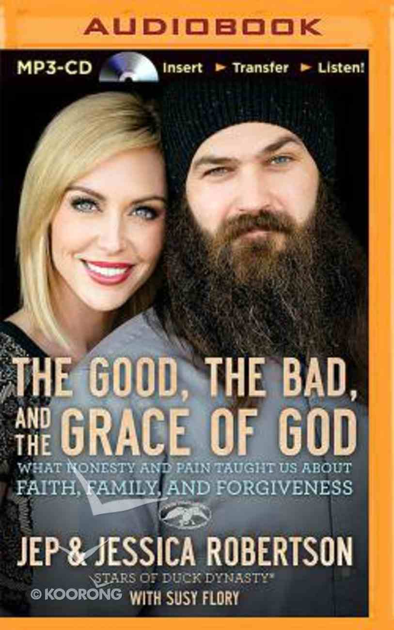 Good, the Bad, and the Grace of God, the (Unabridged, Mp3) CD