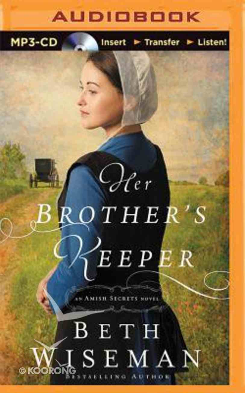 Her Brother's Keeper (Unabridged, MP3) (#01 in Amish Secrets Novel Audio Series) CD