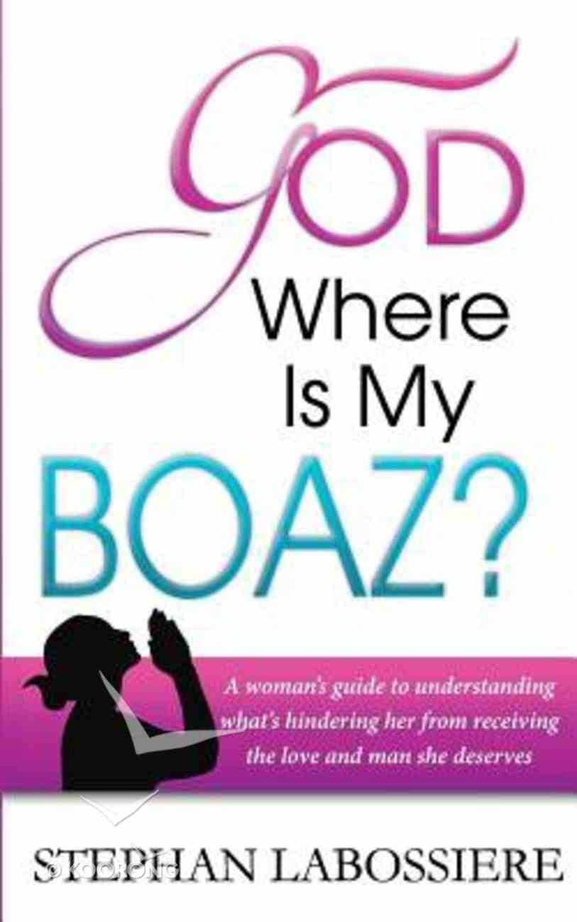 God Where is My Boaz? Paperback
