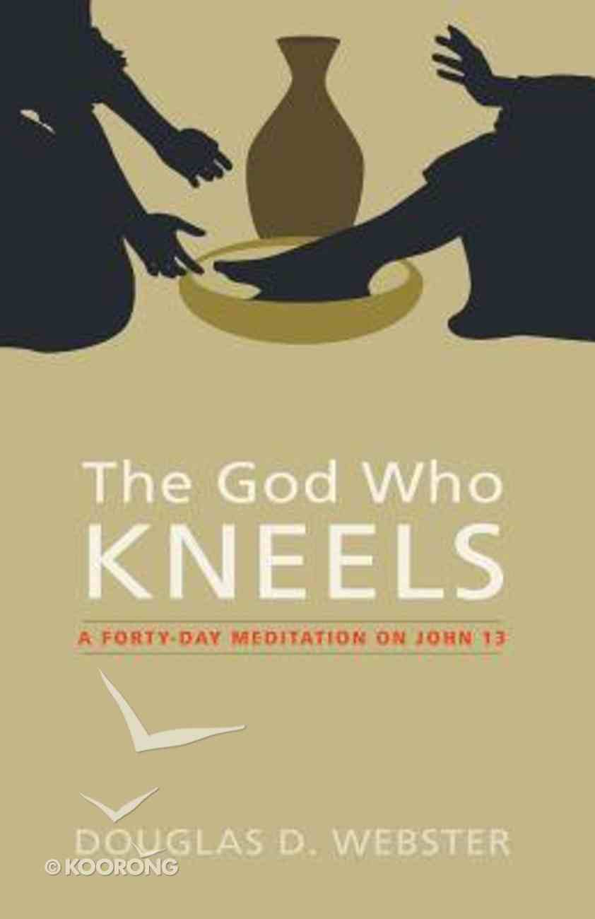 The God Who Kneels Paperback